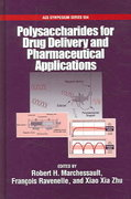 Polysaccharides for Drug Delivery and Pharmaceutical Applications 1st edition 9780841239609 0841239606