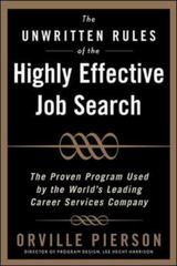 The Unwritten Rules of the Highly Effective Job Search: The Proven Program Used by the World's Leading Career Services Company 1st Edition 9780071464048 0071464042