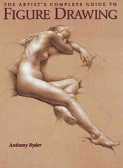 The Artist's Complete Guide to Figure Drawing 1st Edition 9780823003037 0823003035