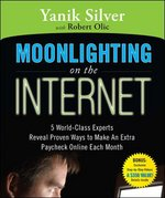 Moonlighting on the Internet 1st edition 9781599181578 1599181576