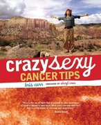 Crazy Sexy Cancer Tips 1st edition 9781599212319 1599212315