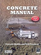 Concrete Manual: Updated to 2006 International Building Code & ACI 318-05 1st edition 9781580015011 1580015018