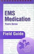 EMS Medication Field Guide 4th edition 9780763734244 0763734241
