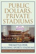 Public Dollars, Private Stadiums 1st Edition 9780813533438 0813533430