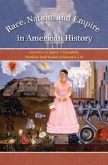 Race, Nation, and Empire in American History 0 9780807872758 080787275X