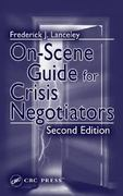 On-Scene Guide for Crisis Negotiators, Second Edition 2nd edition 9780849314414 0849314410
