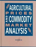 Agricultural Prices and Commodity Market Analysis 0 9780870137518 0870137514