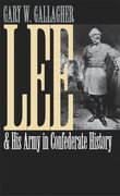 Lee and His Army in Confederate History 1st Edition 9780807875629 0807875627