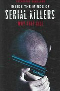 Inside the Minds of Serial Killers 1st edition 9780275990992 0275990990