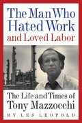 The Man Who Hated Work and Loved Labor 1st Edition 9781933392646 1933392649