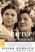 Fierce Attachments 1st Edition 9780374529963 0374529965