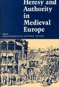 Heresy and Authority in Medieval Europe 1st Edition 9780812211030 0812211030