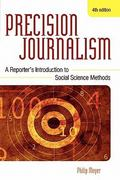 Precision Journalism 4th edition 9780742510883 0742510883