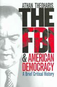 The FBI and American Democracy 1st Edition 9780700613458 0700613455