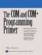 The COM and COM+ Programming Primer 1st edition 9780130850324 0130850322