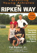 Parenting Young Athletes the Ripken Way 0 9781592402205 1592402208