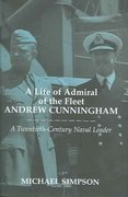 A Life of Admiral of the Fleet Andrew Cunningham 0 9781135775940 113577594X