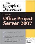Microsoft® Office Project Server 2007: The Complete Reference 1st edition 9780071485999 0071485996