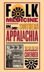 Folk Medicine in Southern Appalachia 1st Edition 9780807854938 080785493X