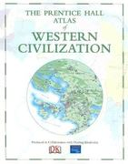 The Prentice Hall Atlas of Western Civilization 1st Edition 9780131932623 0131932624