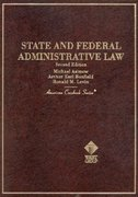 State and Federal Administrative Law 2nd edition 9780314072061 0314072063