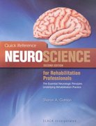 Quick Reference Neuroscience for Rehabilitation Professionals 2nd edition 9781556428005 1556428006