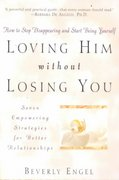 Loving Him without Losing You 1st edition 9780471409793 0471409790