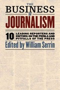 The Business of Journalism 0 9781565845817 1565845811