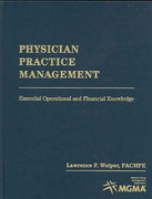 Physician Practice Management: Essential Operational And Financial Knowledge 1st edition 9780763748210 0763748218
