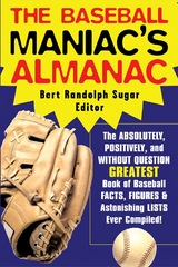 The Baseball Maniac's Almanac 1st edition 9780071429504 0071429506