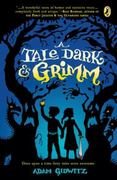 A Tale Dark and Grimm 1st Edition 9780142419670 0142419672