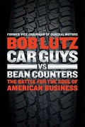 Car Guys vs. Bean Counters 1st Edition 9781591844006 1591844002