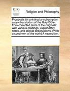 Proposals for Printing by Subscription a New Translation of the Holy Bible, from Corrected Texts of the Originals 0 9780699118934 069911893X