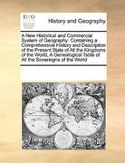 A New Historical and Commercial System of Geography 0 9780699131049 0699131049
