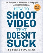How to Shoot Video That Doesn't Suck 1st Edition 9780761163237 0761163239