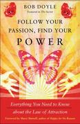 Follow Your Passion, Find Your Power 0 9781571746474 1571746471