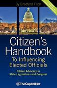 Citizen's Handbook to Influencing Elected Officials 1st Edition 9781587331817 1587331810