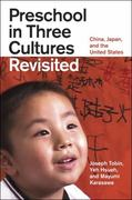 Preschool in Three Cultures Revisited 1st Edition 9780226805047 0226805042