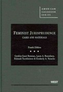 Feminist Jurisprudence, Cases and Materials 4th Edition 9780314264633 0314264639