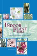The Indoor Plant Bible 0 9780785827887 0785827889