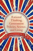Rational Thinking, Government Policies, Science, and Living 0 9781453818350 1453818359