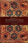 The Rise of Revolutionary Islam 0 9781936400430 193640043X