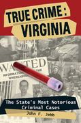 True Crime: Virginia 0 9780811706490 0811706494