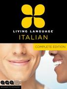 Living Language Italian, Complete Edition 1st Edition 9780307478573 0307478572
