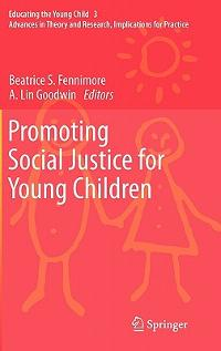 Promoting Social Justice for Young Children 1st edition 9789400705692 9400705697