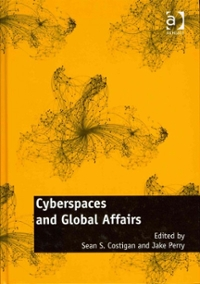 Cyberspaces and Global Affairs 1st Edition 9781317155201 1317155203