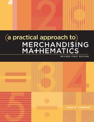A Practical Approach to Merchandising Mathematics, Revised Edition 1st edition 9781609013004 160901300X