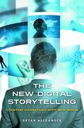 The New Digital Storytelling 0 9780313387494 0313387494