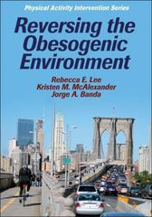Reversing the Obesogenic Environment 1st Edition 9780736078993 0736078991