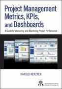 Project Management Metrics, KPIs, and Dashboards 1st edition 9781118026526 1118026527